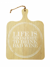 Serveerplank 'Life is too short to drink bad wine'